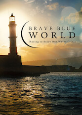 Search netflix Brave Blue World: Racing to Solve Our Water Crisis