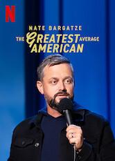 Search netflix Nate Bargatze: The Greatest Average American